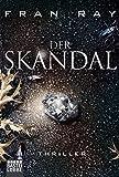 Der Skandal: Thriller (Allgemeine Reihe. Bastei Lübbe Taschenbücher)