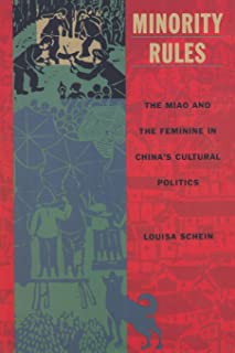 Minority Rules: The Miao and the Feminine in China's Cultural Politics (Body, Commodity, Text)