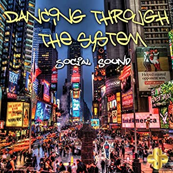 Dancing Through the System