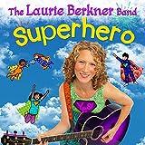 Songtexte von Laurie Berkner - Superhero
