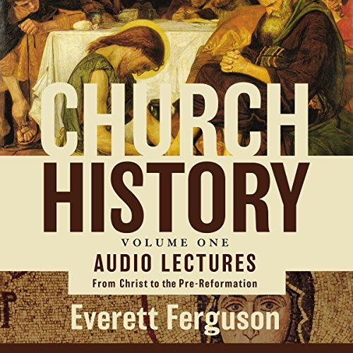Church History, Volume One: Audio Lectures     From Christ to the Pre-Reformation              By:                                                                                                                                 Everett Ferguson                               Narrated by:                                                                                                                                 Everett Ferguson                      Length: 7 hrs and 21 mins     12 ratings     Overall 3.9