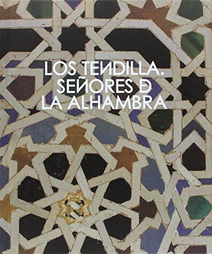 Los Tendilla: Señores de la Alhambra