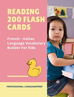 Reading 200 Flash Cards French - Italian Language Vocabulary Builder For Kids: Practice Basic Sight Words list activities ...