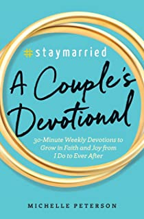 #Staymarried: A Couples Devotional: 30-Minute Weekly Devotions to Grow In Faith And Joy..