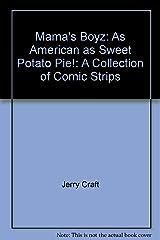 Mama's Boyz: As American as Sweet Potato Pie ! : A Collection of Comic Strips Paperback