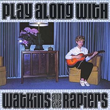 Play Along With Watkins and the Rapiers