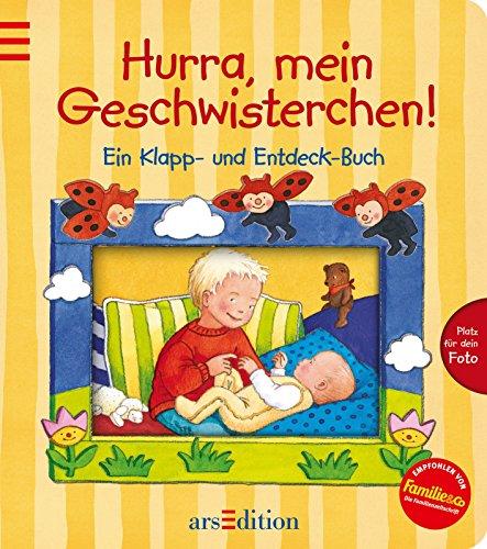 Hurra, mein Geschwisterchen!: Ein Klapp- und Entdeck-Buch
