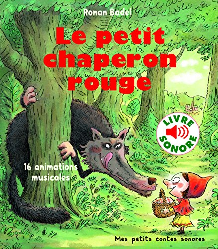 Le petit chaperon rouge: 16 animations musicales (Mes petits contes sonores)