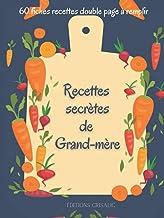 Recettes secrètes de Grand-mère: Couverture Rigide | 60 fiches recettes double page à remplir (French Edition)