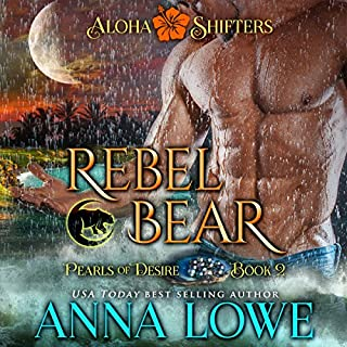 Rebel Bear     Aloha Shifters: Pearls of Desire, Book 2              Written by:                                                                                                                                 Anna Lowe                               Narrated by:                                                                                                                                 Kelsey Osborne                      Length: 10 hrs and 6 mins     2 ratings     Overall 5.0