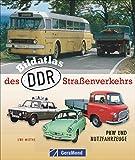 Bildatlas des DDR-Sraßenverkehrs: PKW und Nutzfahrzeuge (GeraMond)