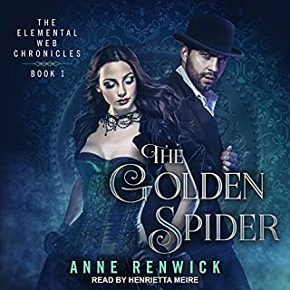 The Golden Spider     Elemental Web Chronicles Series, Book 1              By:                                                                                                                                 Anne Renwick                               Narrated by:                                                                                                                                 Henrietta Meire                      Length: 10 hrs and 20 mins     130 ratings     Overall 4.2