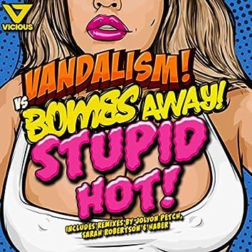 Stupid Hot