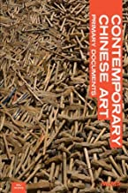 Contemporary Chinese Art: Primary Documents (MOMA Primary Documents) by Peggy Wang (Contributor), Wu Hung (Editor) (23-Nov-2010) Paperback