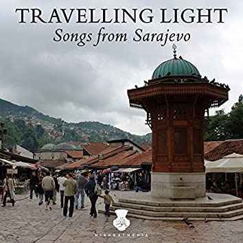 Travelling Light: Songs from Sarajevo (Live)