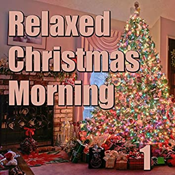 Relaxed Christmas Morning, Vol. 1