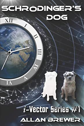 Schrödingers Dog: A Science Fiction novel of time paradox and romance