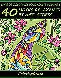 Livre de coloriage pour adulte Volume 6: 40 motifs relaxants et anti-stress, Série de...