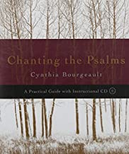 Chanting the Psalms: A Practical Guide with Instructional CD by Cynthia Bourgeault(2006-11-14)
