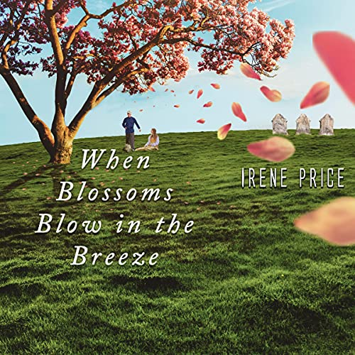 When Blossoms Blow in the Breeze Audiobook By Irene Price cover art