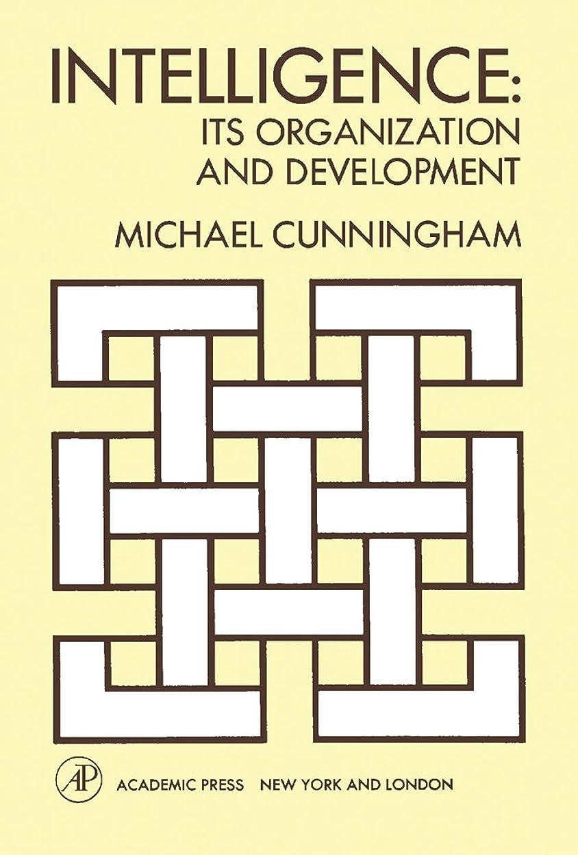 予測毎日神秘的なIntelligence: Its Organization and Development (English Edition)