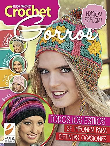 Crochet gorros: Edición especial con todos los estilos que se imponen para distintas ocasiones (TEJIDO - GORROS nº 3)