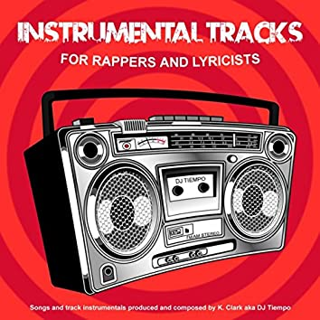 Instrumental Tracks for Rappers and Lyricists