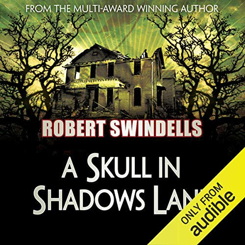 A Skull in Shadows Lane                   By:                                                                                                                                 Robert Swindells                               Narrated by:                                                                                                                                 Richard Mitchley                      Length: 3 hrs and 14 mins     1 rating     Overall 3.0