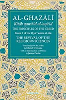 The Principles of the Creed (Ihya ulum al-din / The Revival of the Religious Sciences)