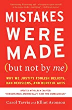 Mistakes Were Made (but Not by Me) Third Edition: Why We Justify Foolish Beliefs, Bad Decisions, and Hurtful Acts Book PDF