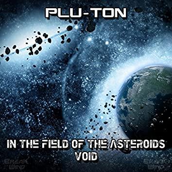 In The Field Of The Asteroids / Void