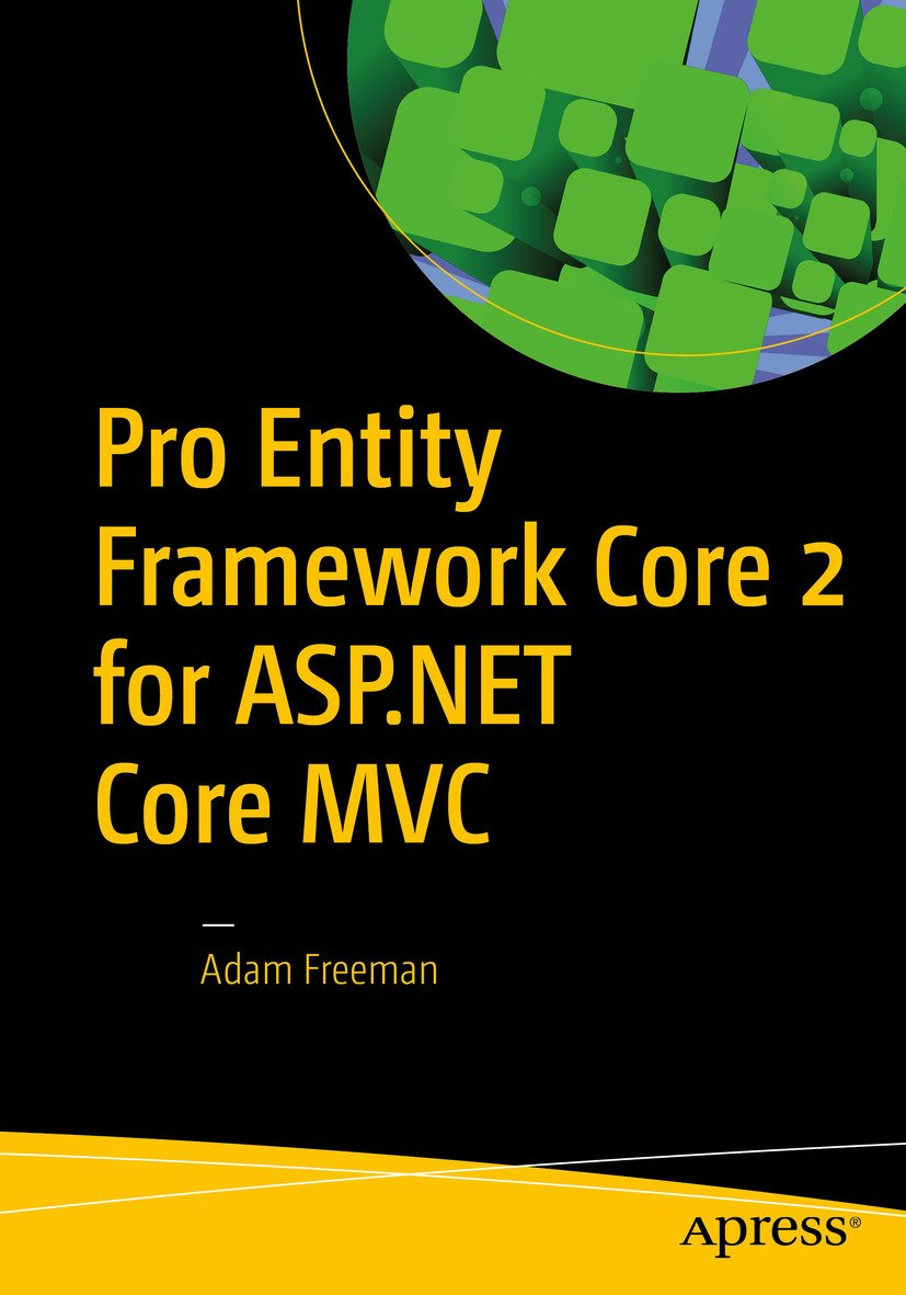 Pro Entity Framework Core 2 For ASP.NET Core MVC (English Edition)