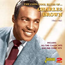 The Cool Cool Blues Of Charlies Brown 1945-1961 - Includes All-Time Classic Hits And R&B Chart Hits