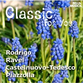 Classic for You: Rodrigo - Ravel - Castelnuovo-Tedesco - Piazzolla