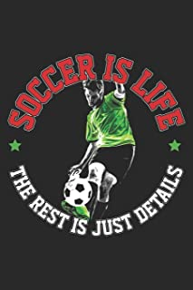 Best Soccer Is Life The Rest Is Just Details: Funny Soccer Journal Notebook Soccer Player Gift (6 x 9) Review