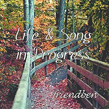 LIFE AND SONG IN PROGRESS - SINGLE
