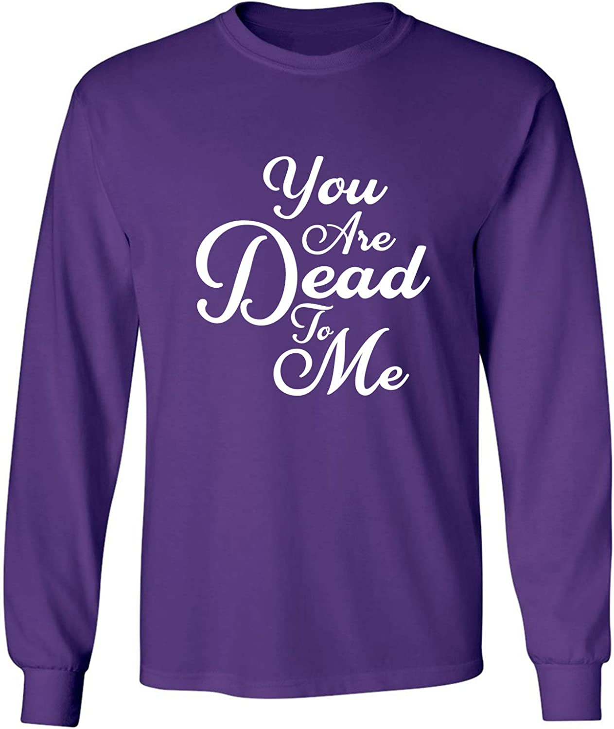 You are Dead to Me Adult Long Sleeve T-Shirt
