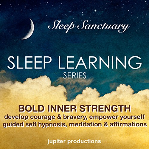 Bold Inner Strength: Develop Courage & Bravery, Empower Yourself audiobook cover art