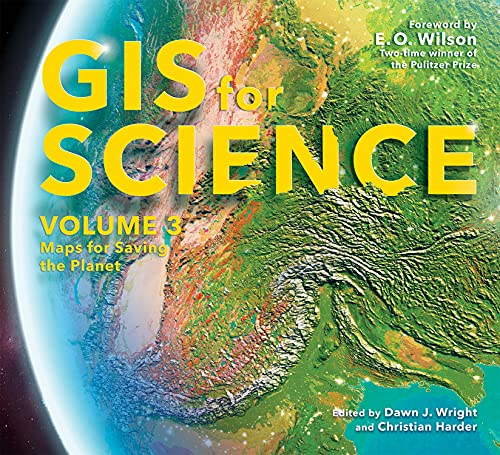 GIS for Science, Volume 3: Maps for Saving the Planet (GIS for Science, 3)