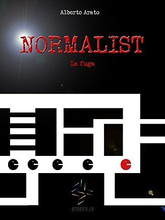 La fuga: Normalist