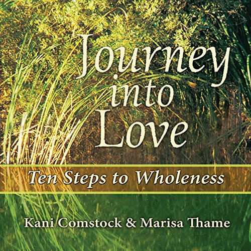Journey into Love : Ten Steps to Wholeness audiobook cover art