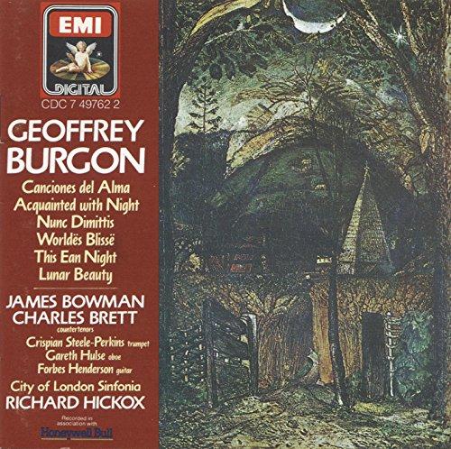 Geoffrey Burgon: Canciones del Alma, Acquainted with Night, Nunc Dimittis, Worldes Blisse, This Ean Night, Lunar Beauty