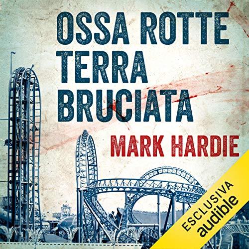 Ossa rotte, terra bruciata audiobook cover art