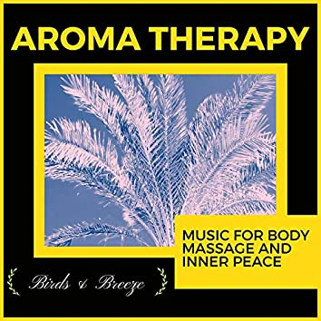 Aroma Therapy - Music For Body Massage And Inner Peace