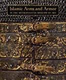 Masterpieces of Islamic Arms and Armor – in The Metropolitan Museum of Art