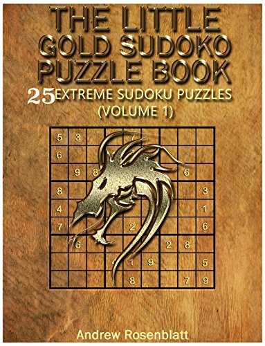 Sudoku: The Little Gold Sudoku Puzzle Book (Logic And Brain Teasers Sudoku Puzzle Book): 25 Extreme Sudoku Puzzles (The Little Sudoku Puzzle Book 1) (English Edition)