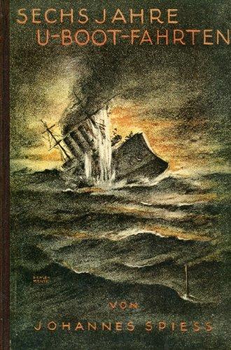 Sechs Jahre U-Boot-Fahrten.