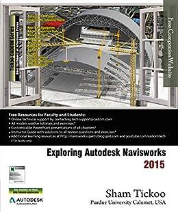 Exploring Autodesk Navisworks 2015 (English Edition) eBook: Tickoo Purdue Univ. CADCIM Technologies, Prof. Sham: Amazon.es: Tienda Kindle