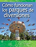 Como Funcionan Los Parques de Diversiones (How Amusement Parks Work) (Spanish Version) (Las Fuerzas Y El Movimiento (Forces and Motion)) (Science Readers: a Closer Look)