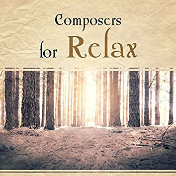 Composers for Relax – Gentle Songs for Rest, Relaxation Music, Anti Stress Sounds